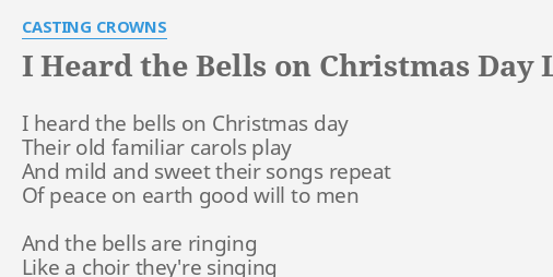 i heard the bells on christmas day lyrics by casting crowns i heard the bells - Casting Crowns I Heard The Bells On Christmas Day