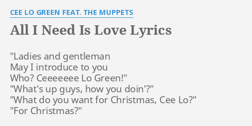 all i need is love lyrics by cee lo green feat the muppets ladies and gentleman may - What Do Guys Want For Christmas