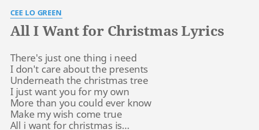 All I Want For Christmas Lyrics.All I Want For Christmas Lyrics By Cee Lo Green There S