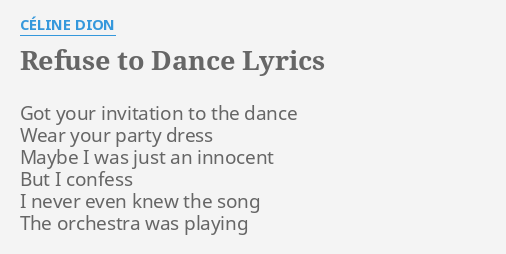 Refuse to dance lyrics by cline dion got your invitation to refuse to dance lyrics by cline dion got your invitation to stopboris Gallery