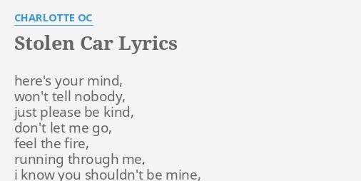 Stolen Car Lyrics By Charlotte Oc Here S Your Mind Won T Most searched rod stewart lyrics. flashlyrics