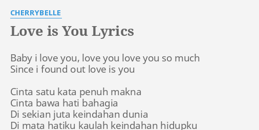 Love Is You Lyrics By Cherrybelle Baby I Love You
