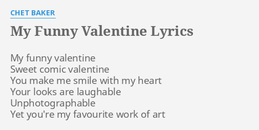 My Funny Valentine Lyrics By Chet Baker My Funny Valentine Sweet