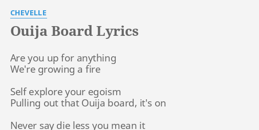 Ouija Board Lyrics By Chevelle Are You Up For