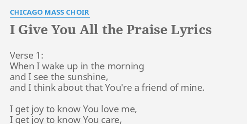 I Give You All The Praise Lyrics By Chicago Mass Choir Verse 1