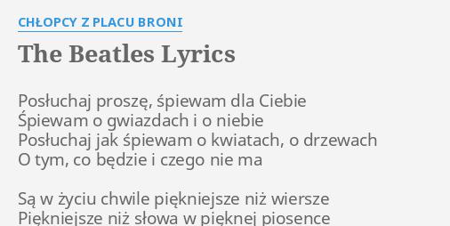 The Beatles Lyrics By Chłopcy Z Placu Broni Posłuchaj