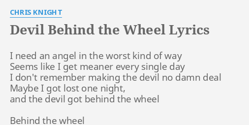 DEVIL BEHIND THE WHEEL\