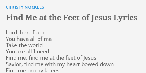 FIND ME AT THE FEET OF JESUS