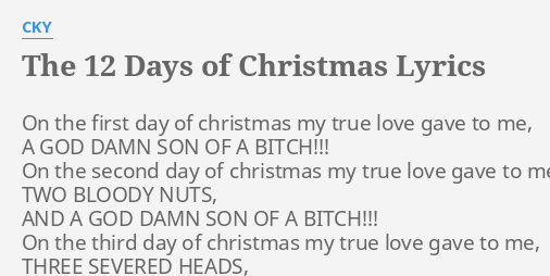 the 12 days of christmas lyrics by cky on the first day - 12 Days Of Christmas Lyrics