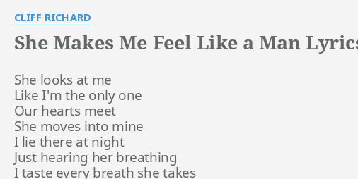 A like makes she man me feel When You