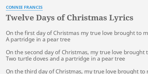 Connie Francis The Twelve Days Of Christmas.Twelve Days Of Christmas Lyrics By Connie Francis On The First Day