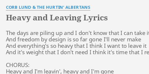 Heavy And Leaving Lyrics By Corb Lund The Hurtin Albertans The Days Are Piling