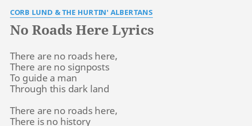 No Roads Here Lyrics By Corb Lund The Hurtin Albertans There Are No Roads