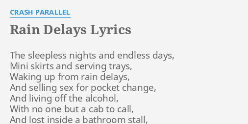 "Bathroom Stall Lyrics rain delays"" lyricscrash parallel: the sleepless nights and"