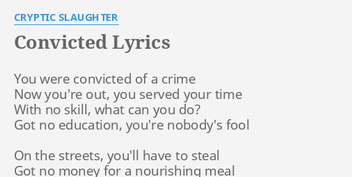 Convicted Lyrics By Cryptic Slaughter You Were Convicted Of Original lyrics of nobody no more song by the vladimirs. flashlyrics