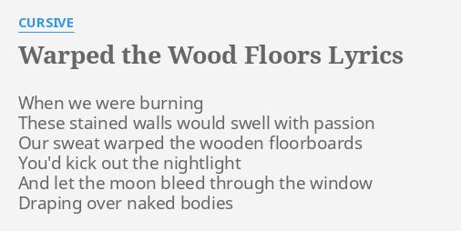 Warped The Wood Floors Lyrics By Cursive When We Were Burning