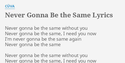 Be the same without you lyrics