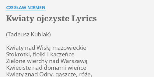 Kwiaty Ojczyste Lyrics By Czeslaw Niemen Kwiaty Nad Wisla Mazowieckie