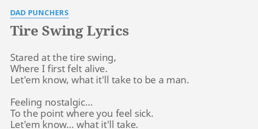Tire Swing Lyrics By Dad Punchers Stared At The Tire