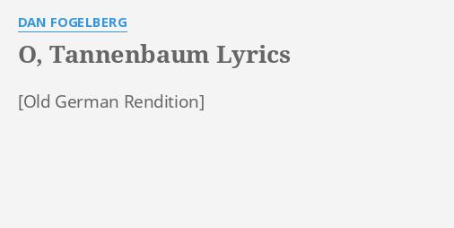 Tannenbaum Lyrics.O Tannenbaum Lyrics By Dan Fogelberg