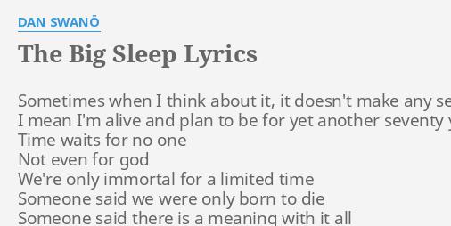 The Big Sleep Lyrics By Dan Swanö Sometimes When I Think