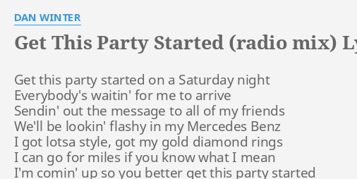 Get this party started radio mix lyrics by dan winter for Mercedes benz song lyrics