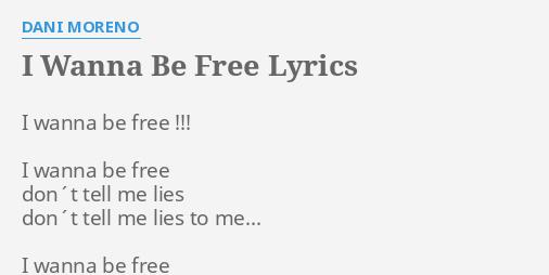 dani moreno i wanna be free