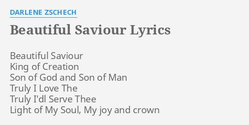 Beautiful Saviour Lyrics By Darlene Zschech Beautiful Saviour King