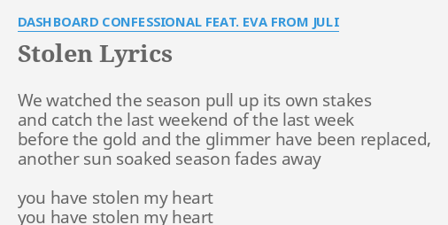Stolen lyrics by dashboard confessional feat eva from juli we stolen lyrics by dashboard confessional feat eva from juli we watched the season stopboris Gallery
