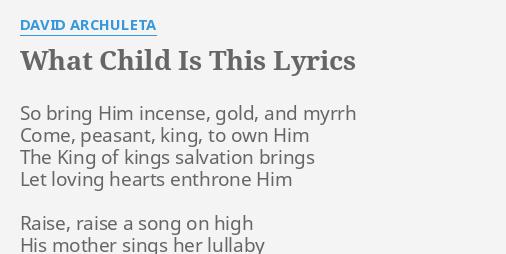 what child is this lyrics by david archuleta so bring him incense