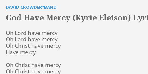 GOD HAVE MERCY (KYRIE ELEISON)