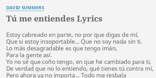 Tú Me Entiendes Lyrics By David Summers Estoy Cabreado En Parte