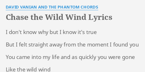 CHASE THE WILD WIND\