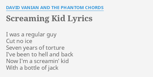 Screaming Kid Lyrics By David Vanian And The Phantom Chords I Was