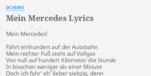 Mein Mercedes Lyrics By Dcvdns Mein Mercedes Fahrt Einhundert