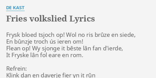 Fries Volkslied Lyrics By De Kast Frysk Bloed Tsjoch Op