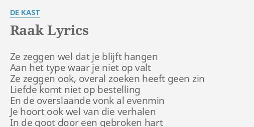 Raak Lyrics By De Kast Ze Zeggen Wel Dat