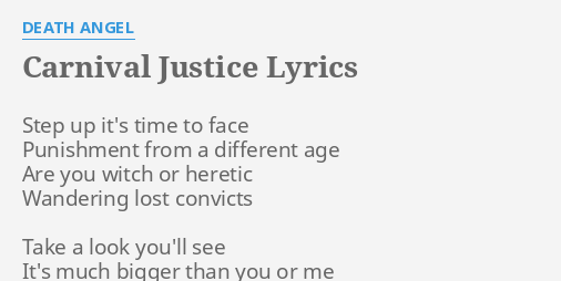 carnival justice lyrics by death angel step up it s time