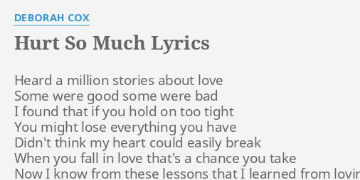 Hurt So Much Lyrics By Deborah C Heard A Million Stories How did you get here. hurt so much lyrics by deborah c