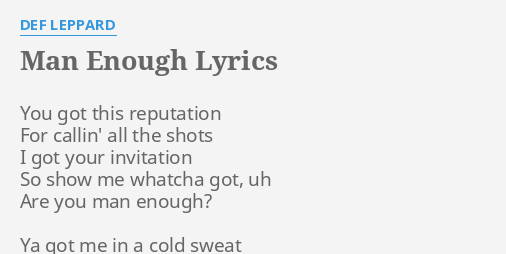 Man enough lyrics by def leppard you got this reputation man enough lyrics by def leppard you got this reputation stopboris Image collections