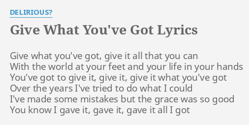 Give you what i got lyrics
