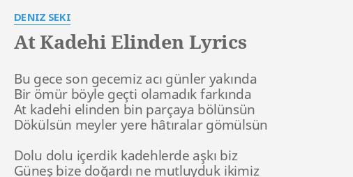 at kadehi elinden lyrics by deniz seki
