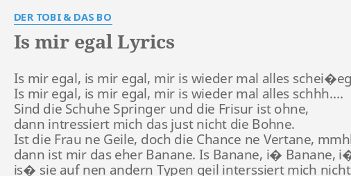 Is Mir Egal Lyrics By Der Tobi Das Bo Is Mir Egal Is