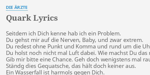 Quark Lyrics By Die ärzte Seitdem Ich Dich Kenne