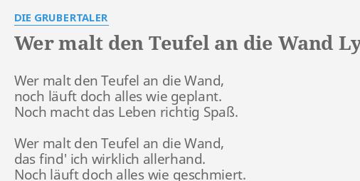 Wer Malt Den Teufel An Die Wand Lyrics By Die Grubertaler Wer Malt