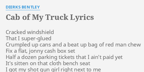 Cab Of My Truck Lyrics By Dierks Bentley Cracked Windshield That I