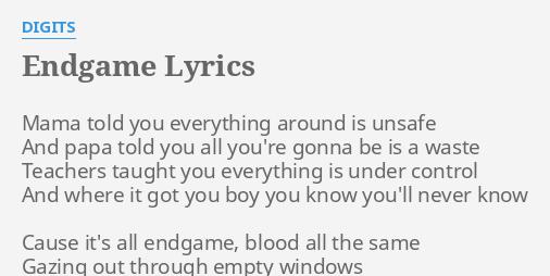 Endgame lyrics by digits mama told you everything endgame lyrics by digits mama told you everything stopboris Gallery