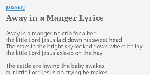 Away In The Manger No Crib For A Bed