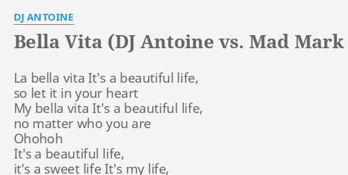 Bella Vita Dj Antoine Vs Mad Mark 2k13 Radio Edit Lyrics By Dj