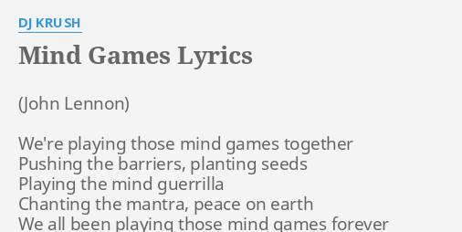 Mind Games Lyrics By Dj Krush We Re Playing Those Mind